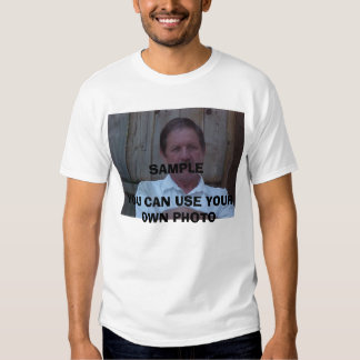 gar, SAMPLE YOU CAN USE YOUR OWN PHOTO Tshirts