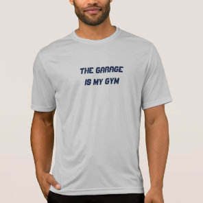 Garage Is My Gym Custom Men's T-Shirt