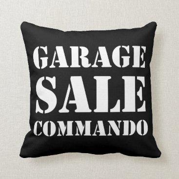 Garage Sale Commando Funny Throw Pillow