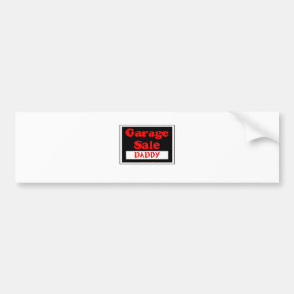 Garage Sale Daddy Bumper Sticker
