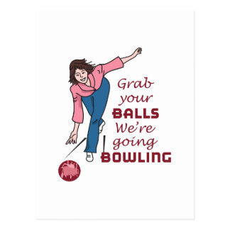 Garb Your Balls We're Going Bowling Postcard