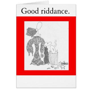 garbage, Good riddance. Card