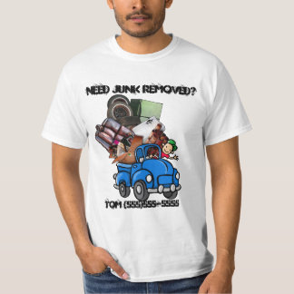 Garbage /Junk  Hauling/Removal promote business Tee Shirt
