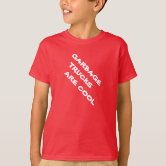 GARBAGE TRUCKS       ARE COOL T-Shirt