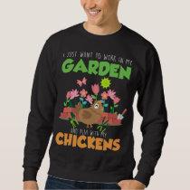 Garden and Chicken Lover Farm Gardening Sweatshirt