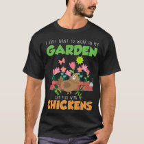 Garden and Chicken Lover Farm Gardening T-Shirt