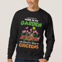 Garden and Chicken Lover Gardening Farm Animal Sweatshirt