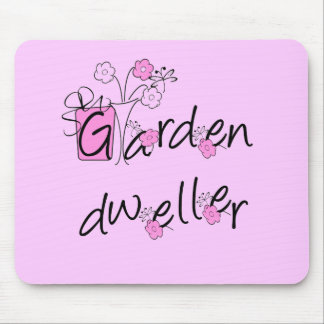 Garden Dweller Tshirts and Gifts Mouse Pad