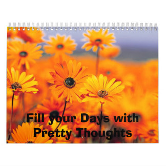 Garden, Fill your Days with Pretty Thoughts Calendar
