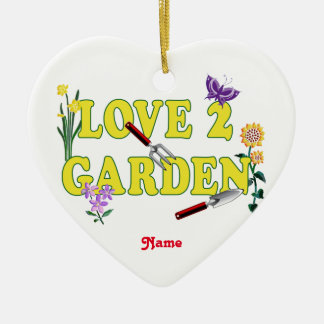 "Garden Flowers and Tools ""Love 2 Garden"" Ceramic Ornament"