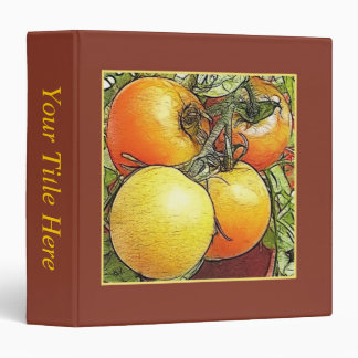 Garden Fresh Heirloom Tomatoes 3 Ring Binder