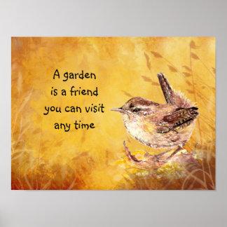 Garden is Friend You can Visit Anytime Bird Wren Poster