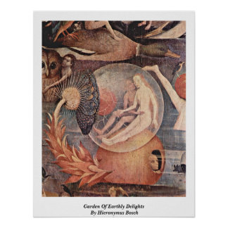 Garden Of Earthly Delights By Hieronymus Bosch Poster