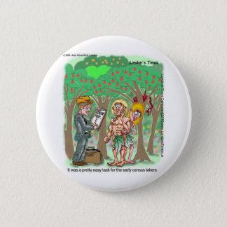 Garden Of Edun Census Funny Cards Tees Gifts Button