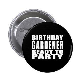 Gardeners : Birthday Gardener Ready to Party 2 Inch Round Button