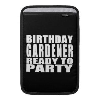 Gardeners : Birthday Gardener Ready to Party MacBook Sleeve