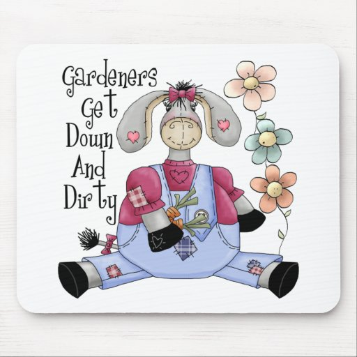 Gardeners Get Dirty Mousepad