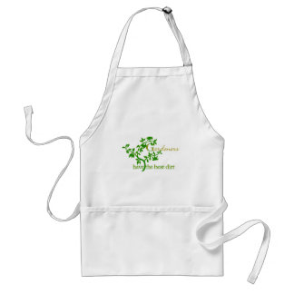 Gardeners have the best dirt adult apron