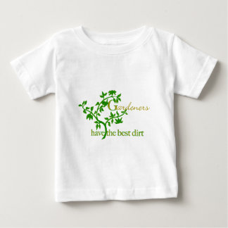 Gardeners have the best dirt baby T-Shirt