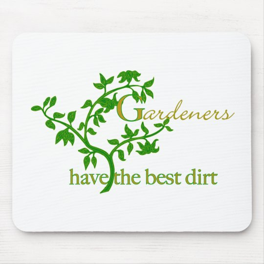 Gardeners have the best dirt mouse pad