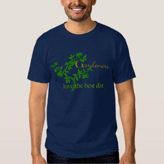 Gardeners have the best dirt T-Shirt