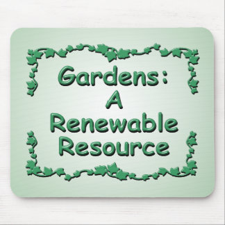 Gardening, A Renewable resource Mouse Pad