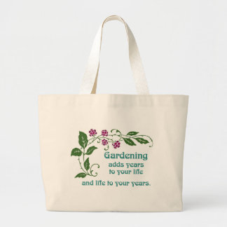 Gardening Adds Life to your Years Large Tote Bag
