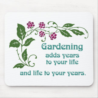 Gardening Adds Life to your Years Mouse Pad