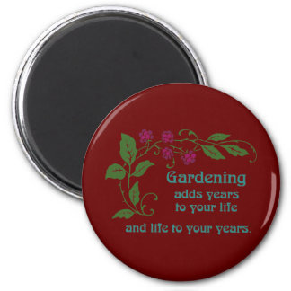 Gardening Adds Years To Your Life 2 Inch Round Magnet