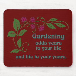 Gardening Adds Years To Your Life Mouse Pad