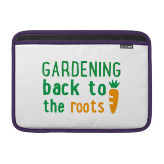 Gardening bake ton the roots sleeves for MacBook air
