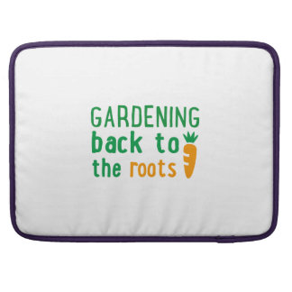 Gardening bake ton the roots sleeve for MacBook pro