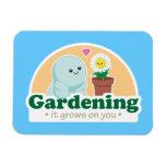 Gardening Grows on You Rectangular Magnets