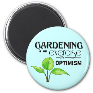 Gardening Is An Exercise in Optimism 2 Inch Round Magnet