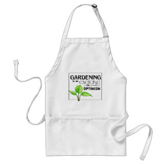 Gardening Is An Exercise in Optimism Adult Apron