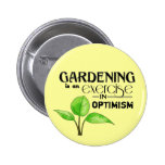Gardening Is An Exercise in Optimism Pinback Buttons