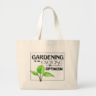 Gardening Is An Exercise in Optimism Large Tote Bag