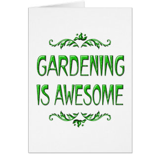 Gardening is Awesome Card
