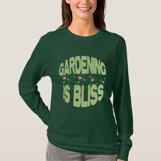Gardening is Bliss Gifts T-Shirt