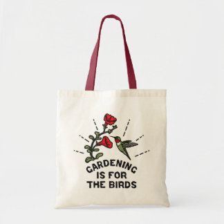 Gardening is for the Birds Hummingbird Flowers Tote Bag