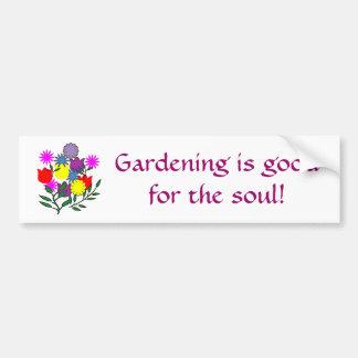 Gardening is goodfor the soul! bumper sticker