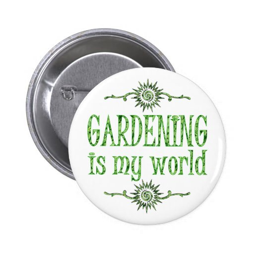 Gardening is My World Button