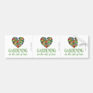 Gardening on the Side of Love Car Bumper Sticker