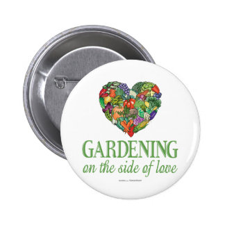 Gardening on the Side of Love Buttons