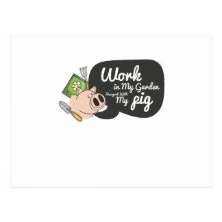 Gardening Work In My Garden Hangout With My Pig Postcard