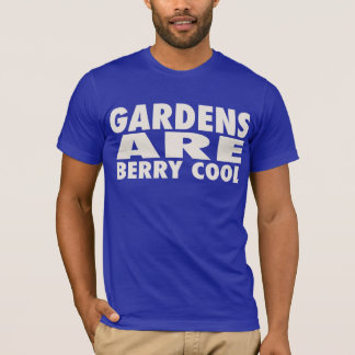 GARDENS ARE BERRY COOL T-Shirt