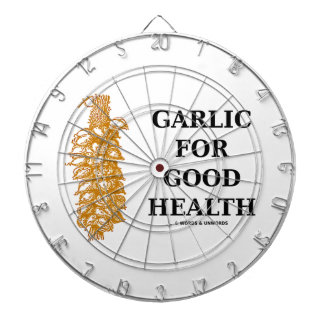 Garlic For Good Health (Food For Thought) Dart Boards