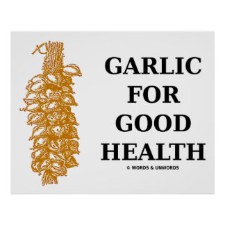 Garlic For Good Health (Food For Thought) Poster