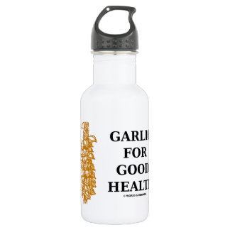Garlic For Good Health (Food For Thought) Stainless Steel Water Bottle