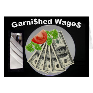 Garni$hed Wage$ Greeting Cards